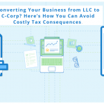 Avoid Expensive Tax Consequences by Converting Your Entity from an LLC to a C Corp