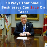 10 Ways That Small Businesses Can Save On Taxes