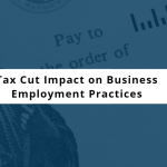 tax cut impact on business employment practices wall street vs main street reactions