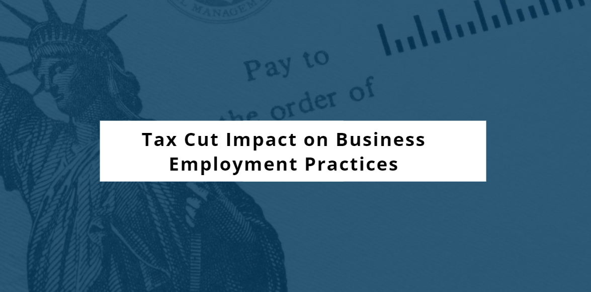 Tax Cut Impact on Business Employment Practices Main Street vs. Wall Street Reactions