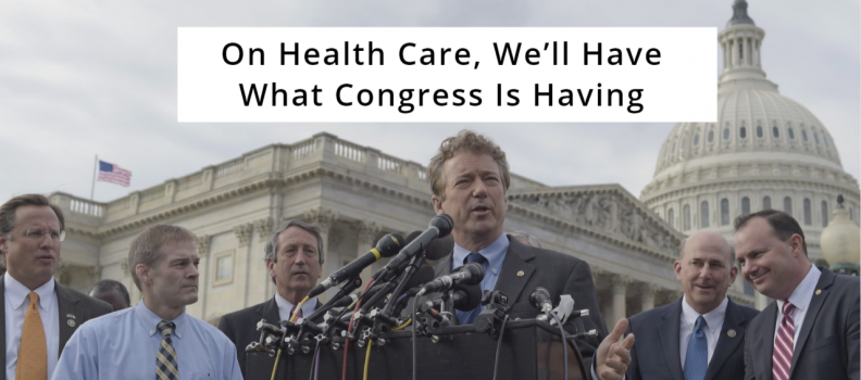 Why Congress and Federal Administrators Should Use the Same Health Insurance Plan They Would Have Us Citizens Use