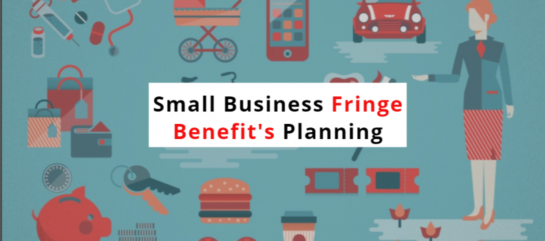 Options for Simple Small Business Fringe Benefits Plans To Retain Top Talent