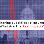 Federal Cost-Sharing Subsidies To Insurers Are Reduced- What Are The Real Impacts