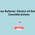Tax Reform Choice of Entity Considerations