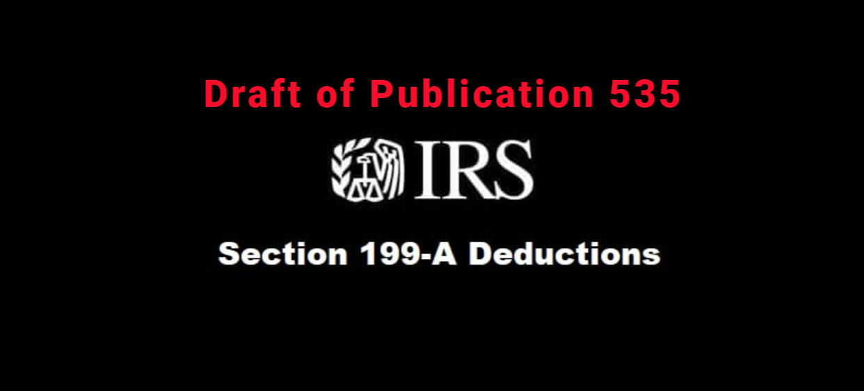 The IRS Offers More Guidance on Pass Thru Deduction Section 199A in Draft of Publication 535