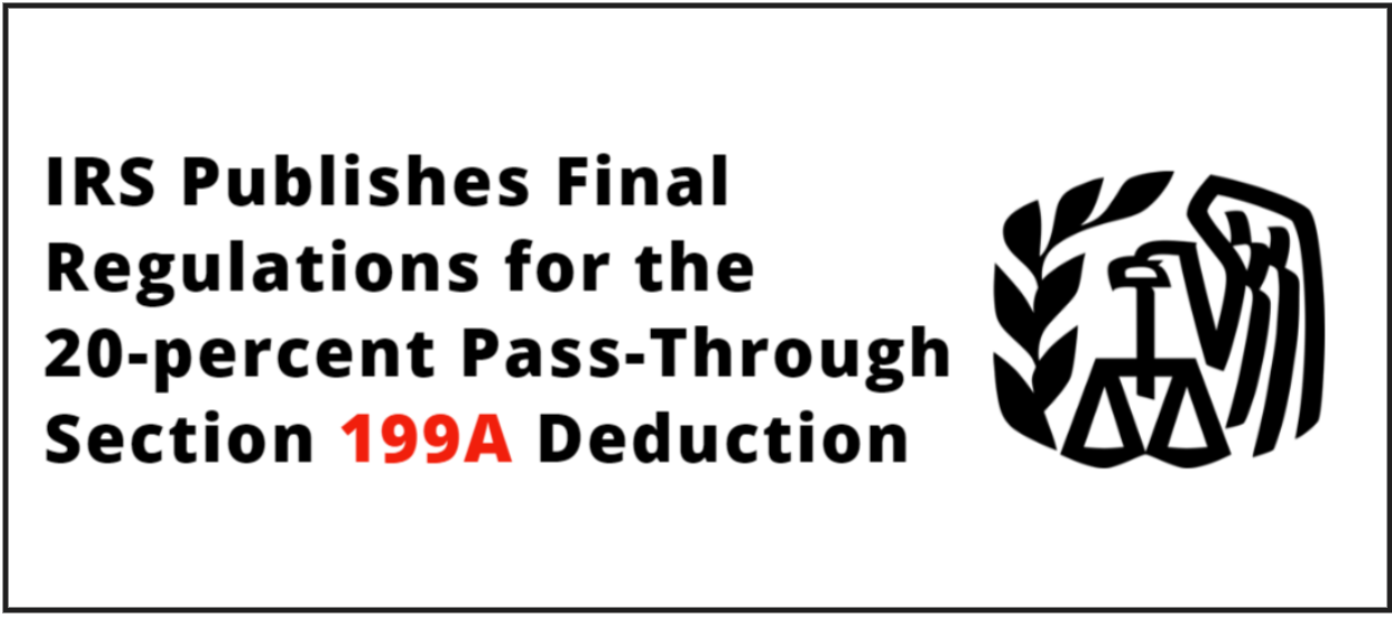 The Section 199A 20% Pass-Through Deduction IRS published Final Guidance
