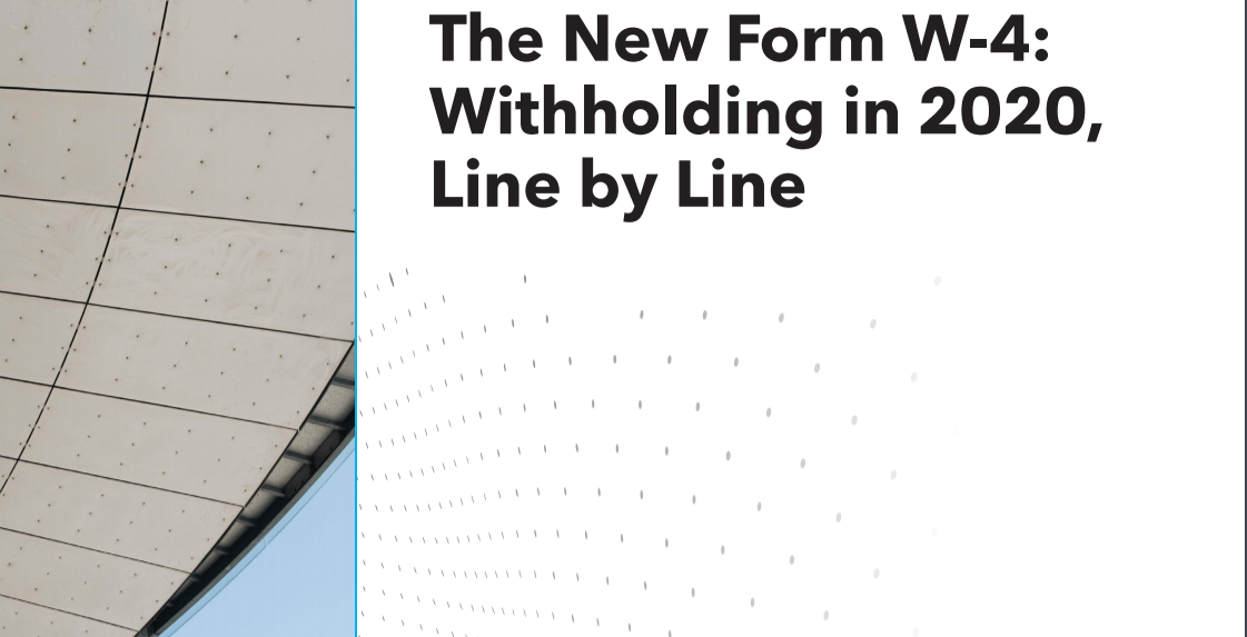 The New Form W-4: Withholding in 2020 Have Changed for Business Owners