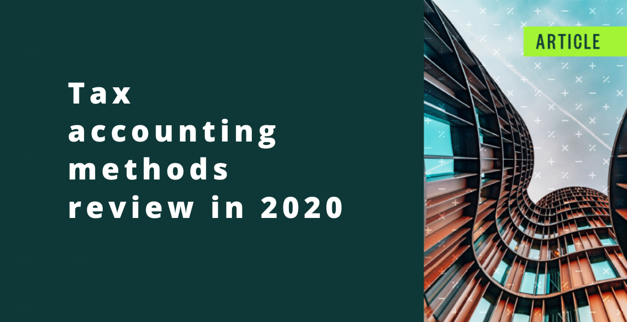 Tax accounting methods review in 2020: Income and expense planning in uncertain economic times